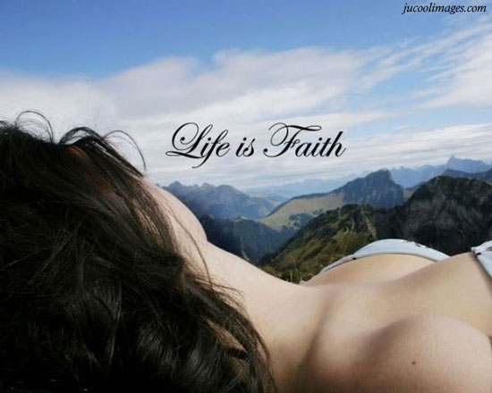 Life is faith